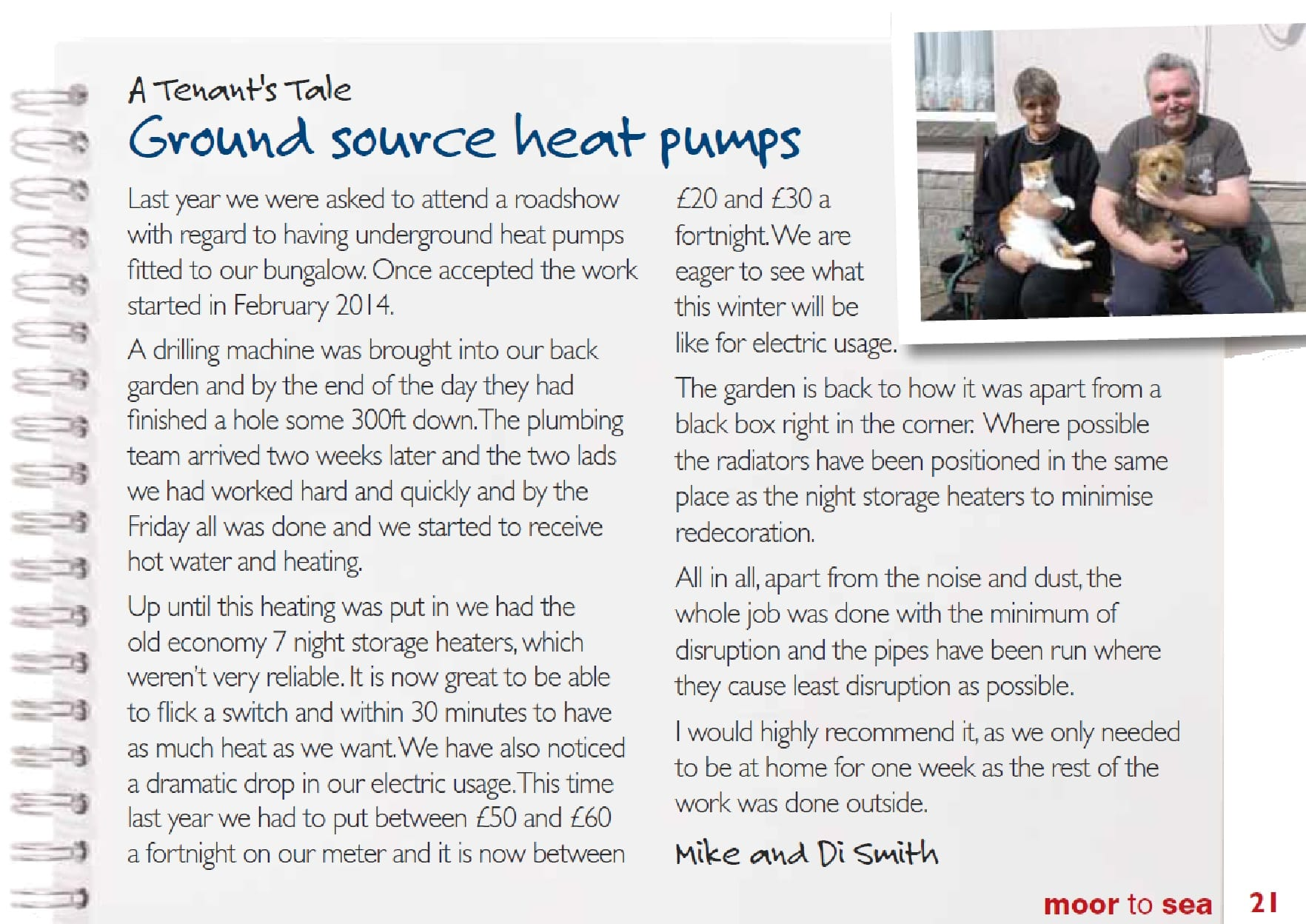 A description of a tenant's experience of a Kensa ground source heat pump.
