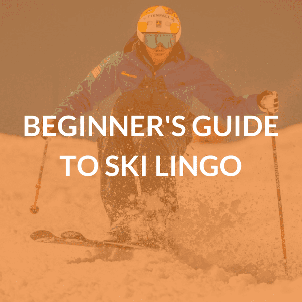 Beginner's Guide to Ski Lingo