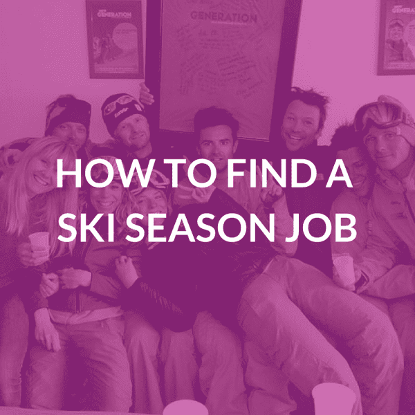 How to Find a Ski Season Job