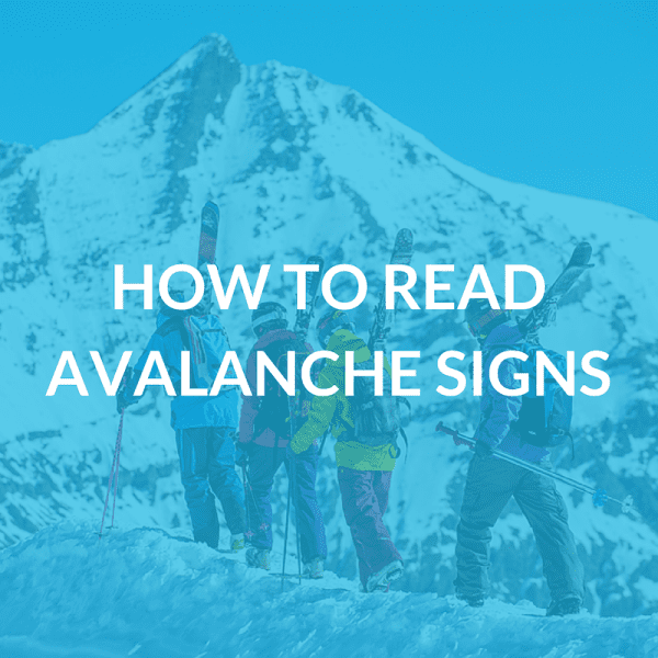 How to Read Avalanche Signs
