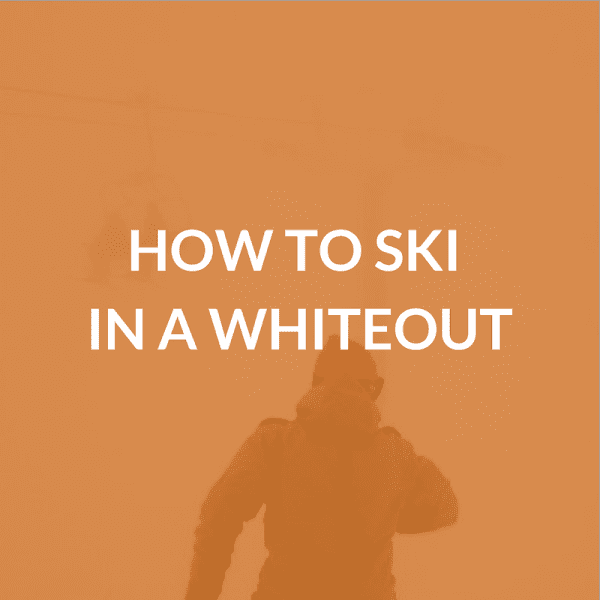 How to Ski in a Whiteout