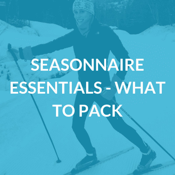 Seasonnaire Essentials - What to Pack
